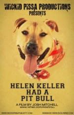 Helen Keller Had a Pitbull (2013) afişi
