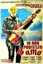Io Non Protesto, Io Amo (1967) afişi