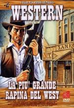 La Più Grande Rapina Del West