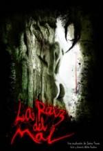 La Raíz Del Mal (2008) afişi