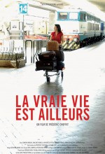 La Vraie Vie Est Ailleurs (2006) afişi