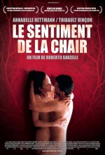 Le Sentiment De La Chair (2010) afişi