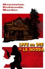 Live or Die in La Honda (2016) afişi