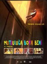Mutluluğa Boya Beni (2011) afişi