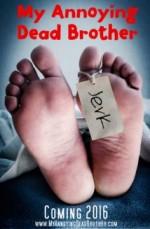 My Annoying Dead Brother (2016) afişi