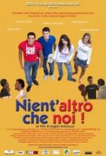 Nient'altro Che Noi (2009) afişi