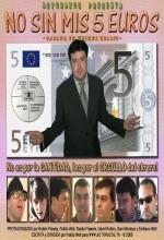 No Sin Mis 5 Euros (2006) afişi