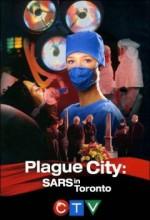 Plague City: Sars In Toronto (2005) afişi