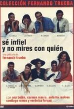 Sé Infiel Y No Mires Con Quién (1985) afişi