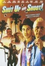 Shut Up And Shoot (2006) afişi