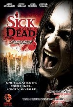 Sick And The Dead (2009) afişi