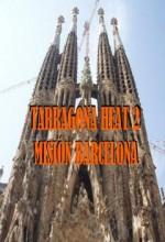 Tarragona Heat 2: Misión Barcelona (2009) afişi