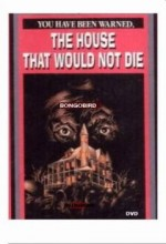 The House That Would Not Die