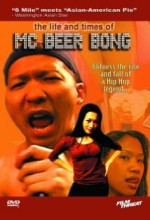 The Life And Times Of Mc Beer Bong
