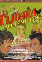 Tijuana Makes Me Happy (2007) afişi