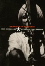 Tom Petty And The Heartbreakers: High Grass Dogs, Live From The Fillmore (1999) afişi
