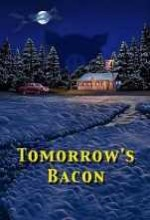 Tomorrow´s Bacon (2001) afişi