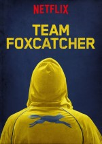 Team Foxcatcher  (2016) afişi