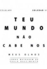 Teu Mundo não cabe nos Meus Olhos