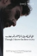 Though I Know the River Is Dry (2013) afişi