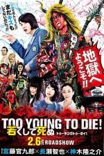 Too Young To Die! (2016) afişi