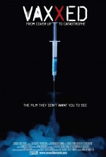 Vaxxed: From Cover-Up to Catastrophe (2016) afişi