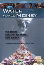 Water Makes Money (2011) afişi