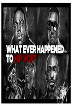 What Ever Happened To Hip Hop? (2009) afişi