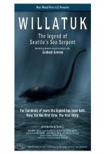 Willatuk: The Legend Of Seattle's Sea Serpent (2010) afişi