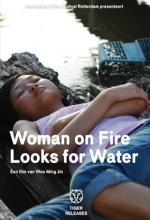 Woman On Fire Looks For Water (2009) afişi