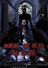 Where The Dead Go To Die  afişi