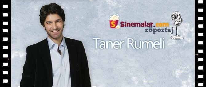 Taner Rumeli Sinemalar.com'un Sorularını Yanıtladı.